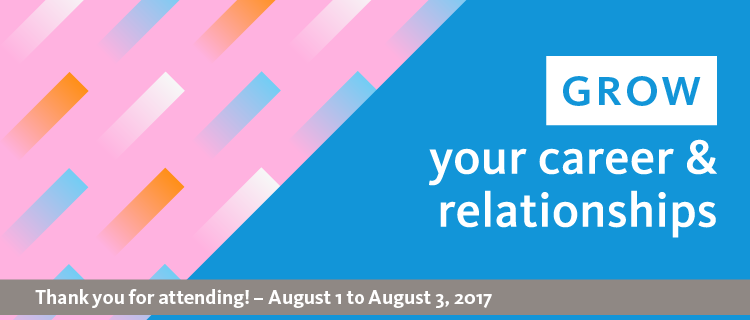 Grow your career and relationships banner; Thank you attending! - August 1 to August 3, 2017