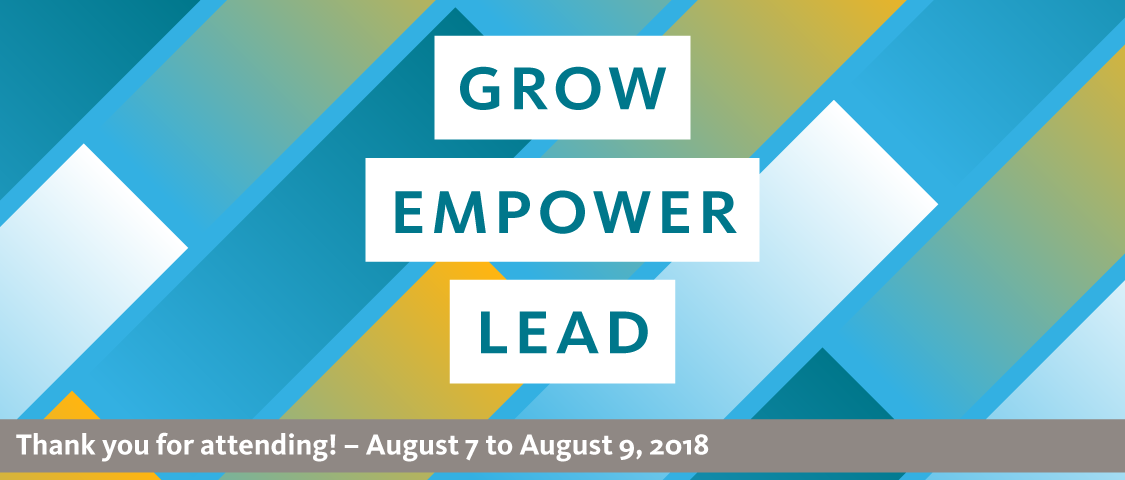 Grow Empower Lead banner; thank you for attending! - August 7 to August 9, 2018