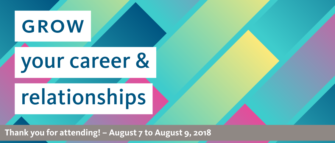 Grow your career and relationships banner - thank you for attending! - August 7 to August 9, 2018