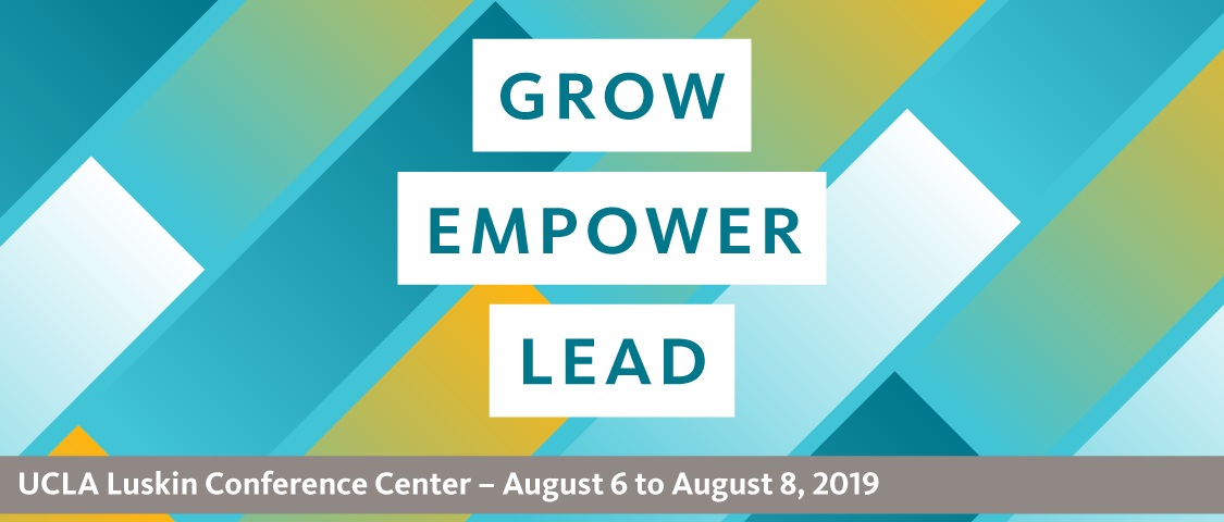 Grow Empower Lead. Join us for the UC People Management Conference at the UCLA Luskin Center, August 6th through August 8th, 2019